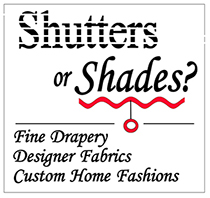 Shutters or Shades?